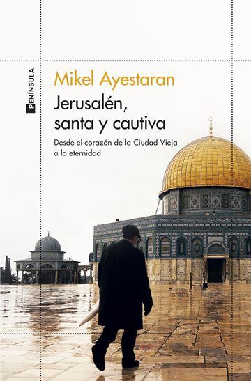 Mikel Ayestaranen maitasun jerusalemdarra