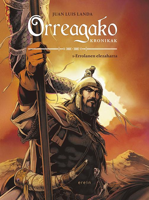 """Juan Luis Landaren komiki berria: """"Orreagako kronikak 1 - Errolanen elezaharra"""""""