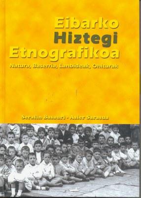 Eibarko Hiztegi Etnografikoa (Basauri eta Sarasua, 2003)
